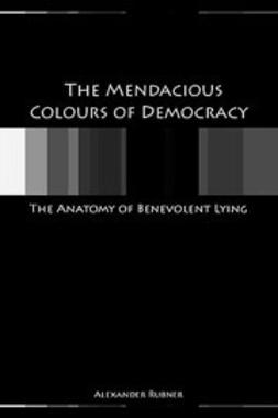 Rubner, Alex - The Mendacious Colours of Democracy, ebook
