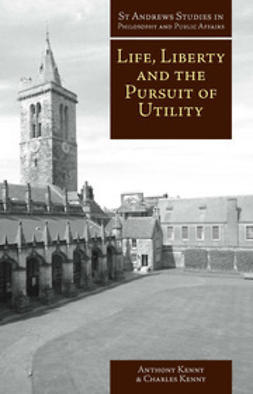 Kenny, Anthony - Life, Liberty and the Pursuit of Utility, e-kirja