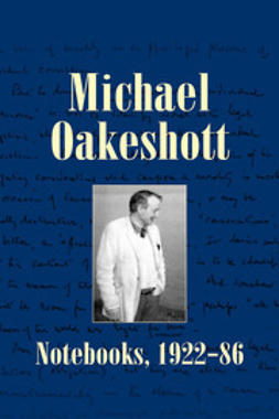 Oakeshott, Michael - Michael Oakeshott: Notebooks, 1922-86, ebook