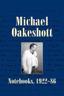 Oakeshott, Michael - Michael Oakeshott: Notebooks, 1922-86, e-bok