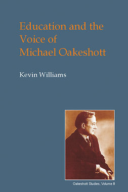 Williams, Kevin - Education and the Voice of Michael Oakeshott, ebook