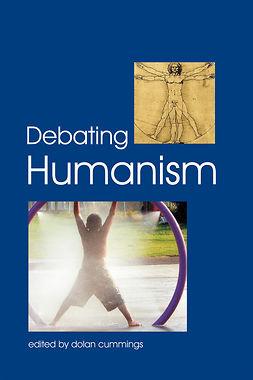 Cummings, Dolan - Debating Humanism, ebook