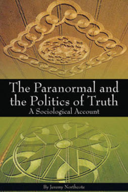 Northcote, Jeremy - The Paranormal and the Politics of Truth, ebook