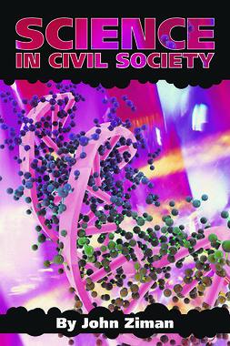 Ziman, John - Science in Civil Society, ebook