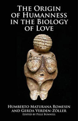 Romesín, Humberto Maturana - The Origin of Humanness in the Biology of Love, ebook