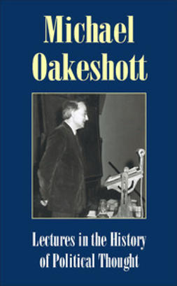 Oakeshott, Michael - Lectures in the History of Political Thought, ebook