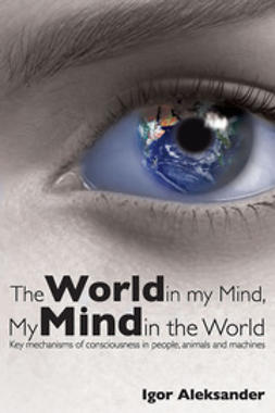 Aleksander, Igor - The World in My Mind, My Mind in the World, ebook