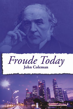 Coleman, John - Froude Today, ebook