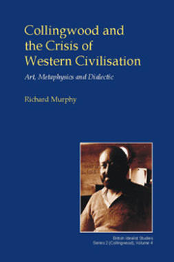 Murphy, Richard - Collingwood and the Crisis of Western Civilisation, ebook
