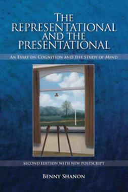 Shanon, Benny - The Representational and the Presentational, ebook