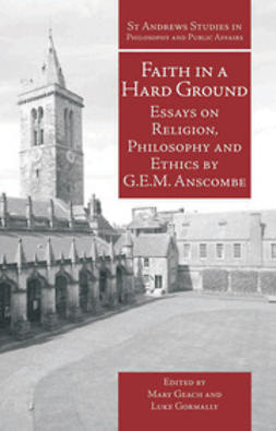 Anscombe, G.E.M. - Faith in a Hard Ground, e-bok