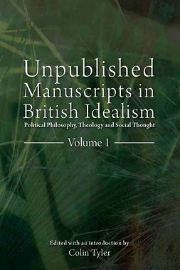 Tyler, Colin - Unpublished Manuscripts in British Idealism - Volume 1, ebook