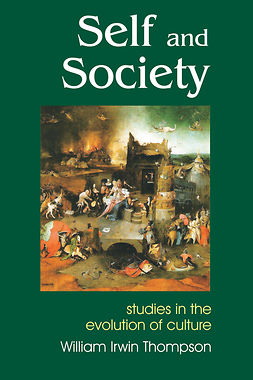Thompson, William Irwin - Self and Society, ebook