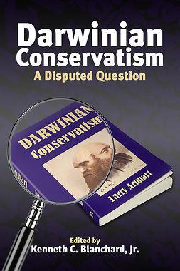Jr., Kenneth C. Blanchard - Darwinian Conservatism, ebook