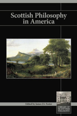 Foster, James J. S. - Scottish Philosophy in America, ebook