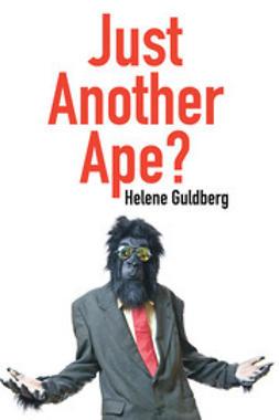 Guldberg, Helene - Just Another Ape?, ebook