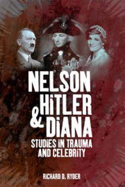 Ryder, Richard D. - Nelson, Hitler and Diana, ebook