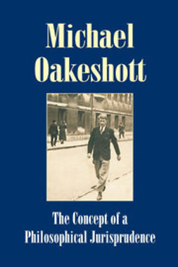 Oakeshott, Michael - The Concept of a Philosophical Jurisprudence, ebook