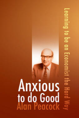 Peacock, Alan - Anxious to do Good, ebook