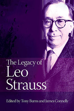 Burns, Tony - The Legacy of Leo Strauss, e-bok