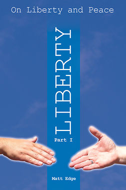 Edge, Matt - On Liberty and Peace - Part 1: Liberty, ebook