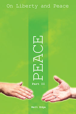 Edge, Matt - On Liberty and Peace - Part 2: Peace, ebook