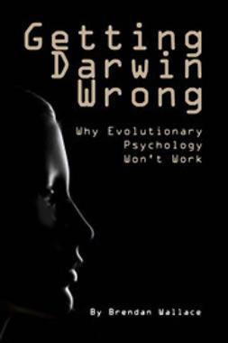 Wallace, Brendan - Getting Darwin Wrong, ebook