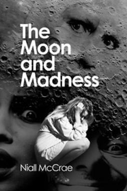 McCrae, Niall - The Moon and Madness, ebook