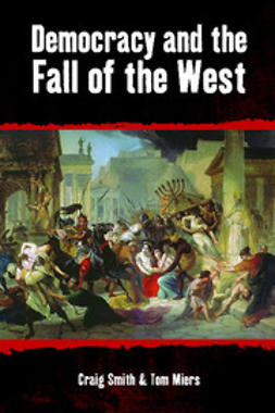 Smith, Craig - Democracy and the Fall of the West, ebook
