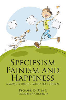 Ryder, Richard D. - Speciesism, Painism and Happiness, ebook
