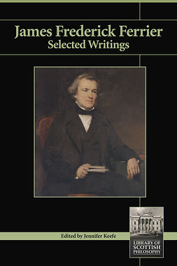 Keefe, Jennifer - James Frederick Ferrier: Selected Writings, ebook