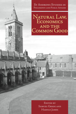 Gregg, Samuel - Natural Law, Economics and the Common Good, ebook