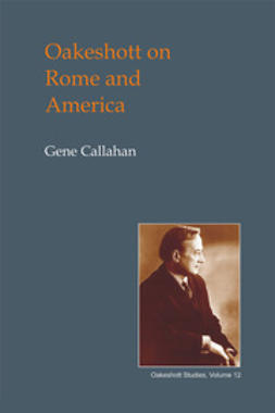 Callahan, Gene - Oakeshott on Rome and America, ebook