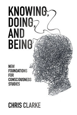 Clarke, Chris - Knowing, Doing, and Being, ebook