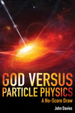 Davies, John - God versus Particle Physics, ebook