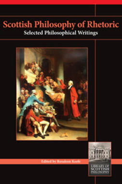 Keefe, Rosaleen - Scottish Philosophy of Rhetoric, ebook