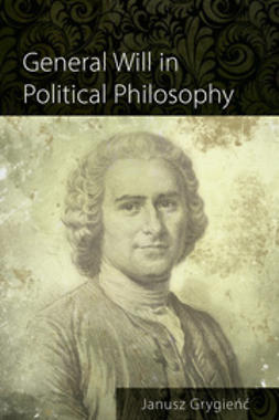 Grygieńć, Janusz - General Will in Political Philosophy, ebook