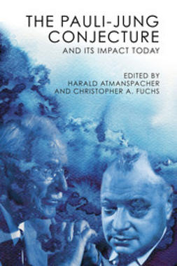 Atmanspacher, Harald - The Pauli-Jung Conjecture and Its Impact Today, ebook