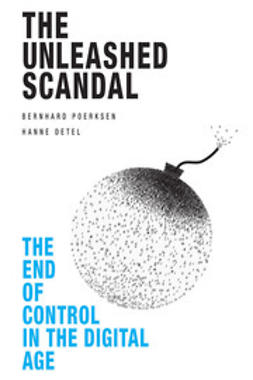 Poerksen, Bernhard - The Unleashed Scandal, e-kirja
