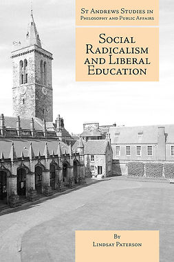 Paterson, Lindsay - Social Radicalism and Liberal Education, ebook