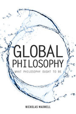 Maxwell, Nicholas - Global Philosophy, e-bok