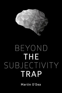 O'Dea, Martin - Beyond the Subjectivity Trap, ebook