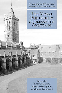 Gormally, Luke - The Moral Philosophy of Elizabeth Anscombe, ebook