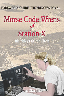 Glyn-Jones, Anne - Morse Code Wrens of Station X, e-kirja