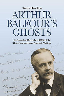 Hamilton, Trevor - Arthur Balfour's Ghosts, ebook