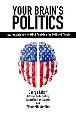 Lakoff, George - Your Brain's Politics, ebook