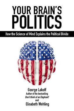 Lakoff, George - Your Brain's Politics, ebook