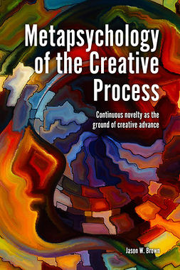 Brown, Jason W. - Metapsychology of the Creative Process, ebook