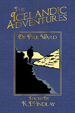 Findlay, K.J. - The Icelandic Adventures of Pike Ward, e-kirja