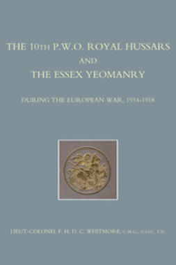 Whitmore, Lt Col F.H.D.C. - The 10th (P.W.O.) Royal Hussars and The Essex Yeomanry, ebook